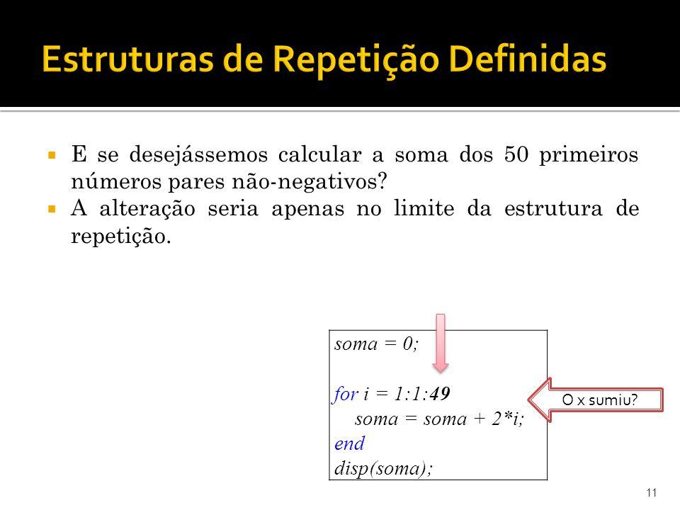 Estruturas de Repetição Definidas