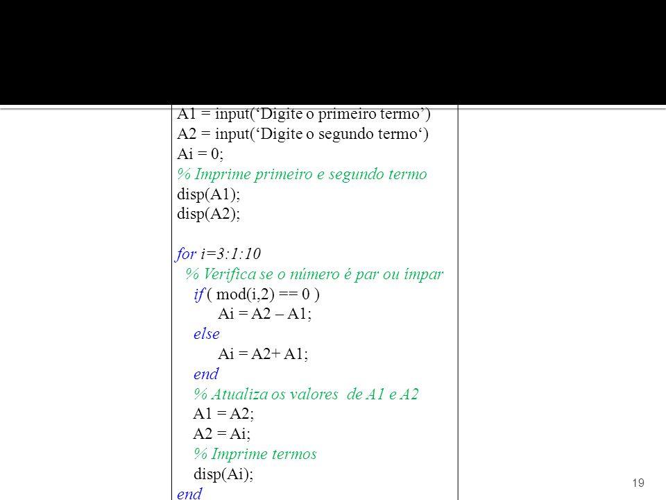A1 = input('Digite o primeiro termo')
