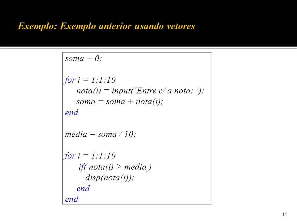 Exemplo: Exemplo anterior usando vetores