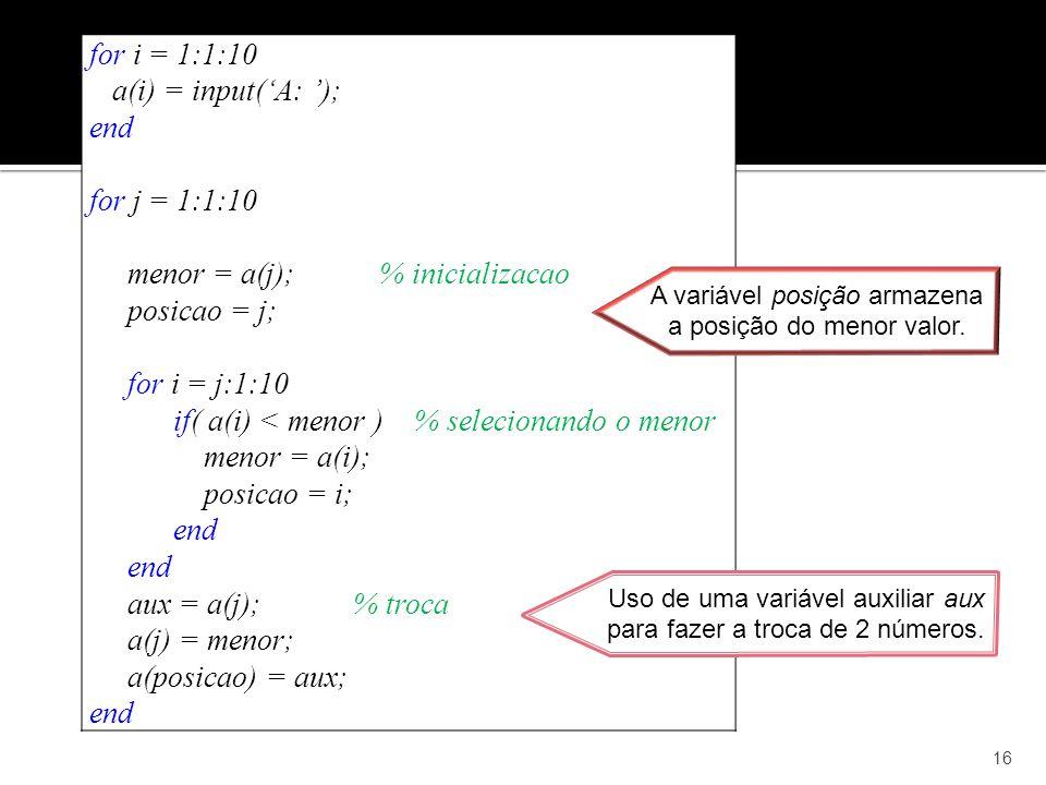 menor = a(j); % inicializacao posicao = j; for i = j:1:10