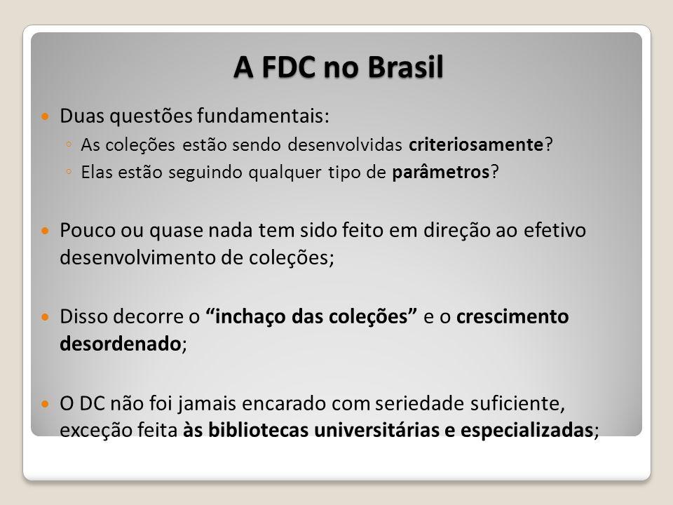 A FDC no Brasil Duas questões fundamentais: