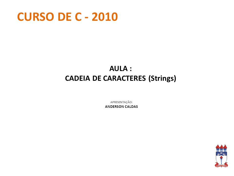 CADEIA DE CARACTERES (Strings)