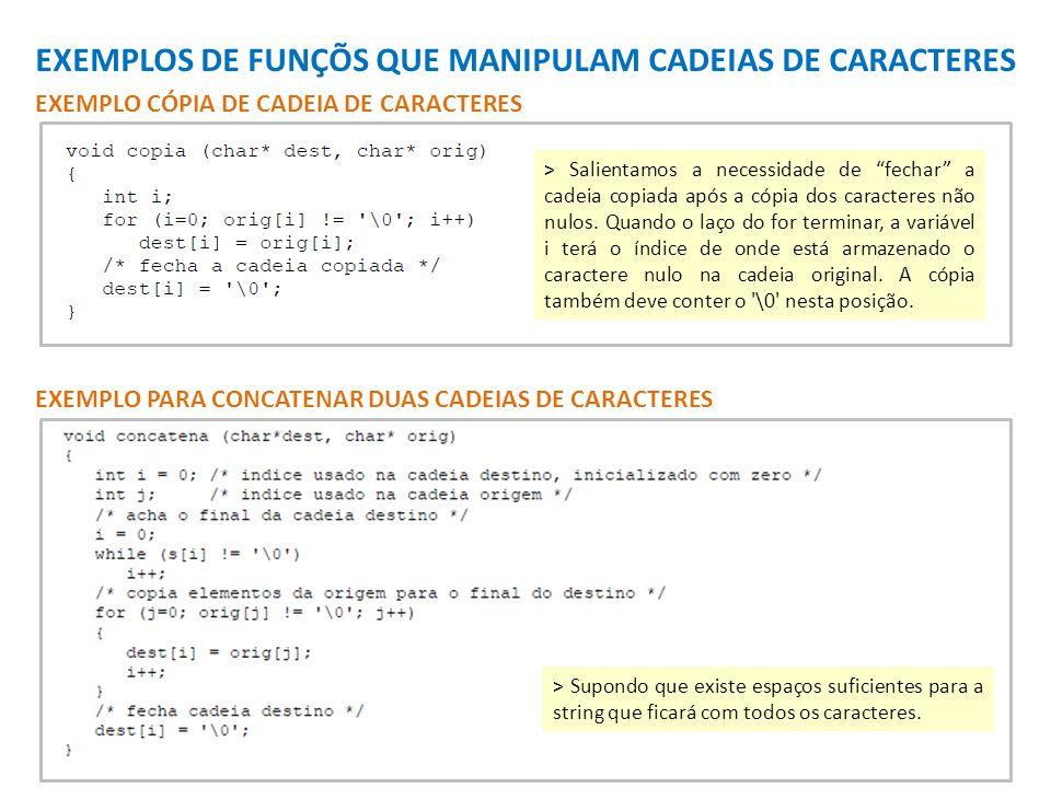 EXEMPLOS DE FUNÇÕS QUE MANIPULAM CADEIAS DE CARACTERES