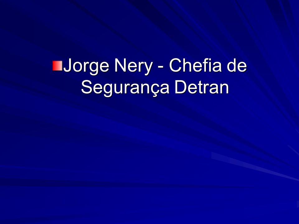 Jorge Nery - Chefia de Segurança Detran