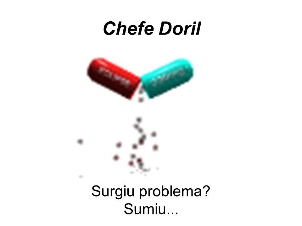 Chefe Doril Surgiu problema Sumiu...