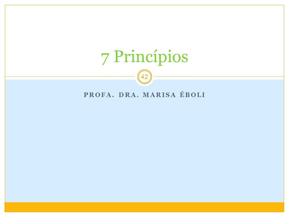 7 Princípios Profa. Dra. Marisa Éboli