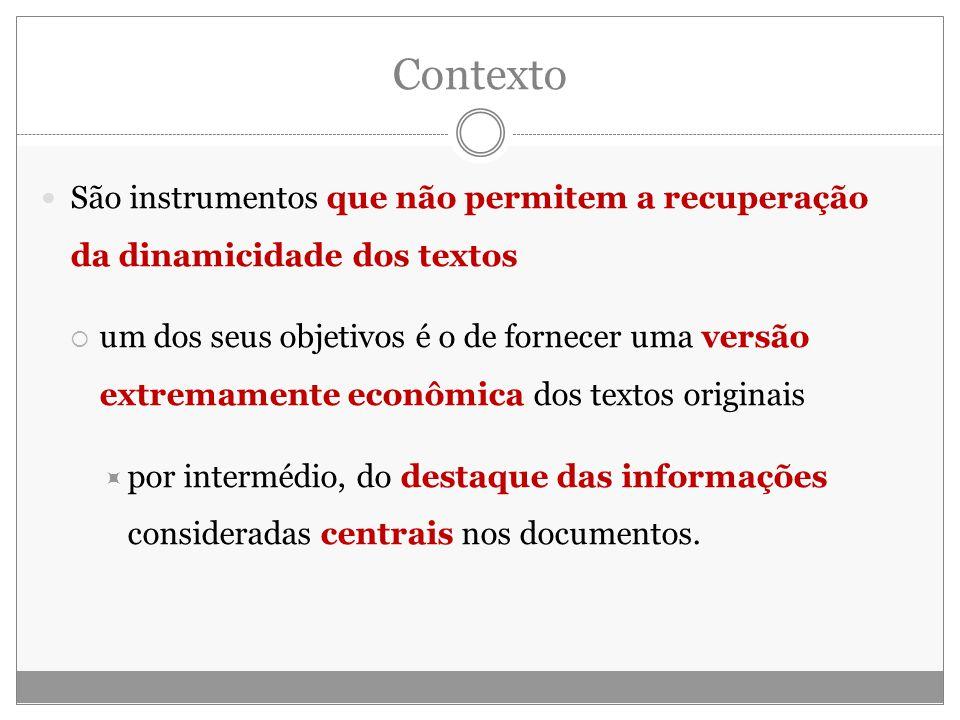 Contexto São instrumentos que não permitem a recuperação da dinamicidade dos textos.
