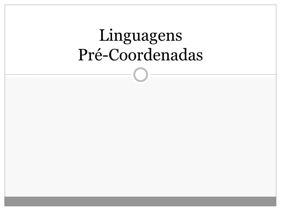 Linguagens Pré-Coordenadas