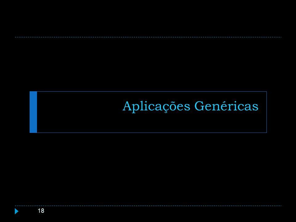 Aplicações Genéricas