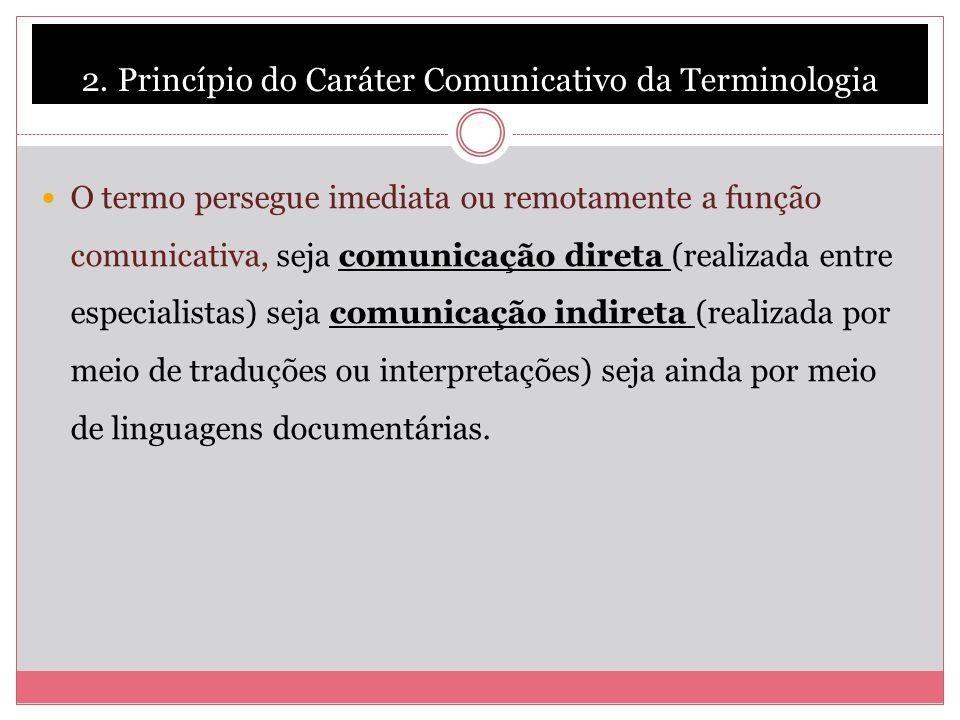 2. Princípio do Caráter Comunicativo da Terminologia