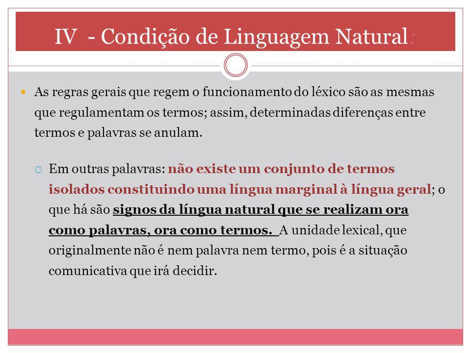 IV - Condição de Linguagem Natural: