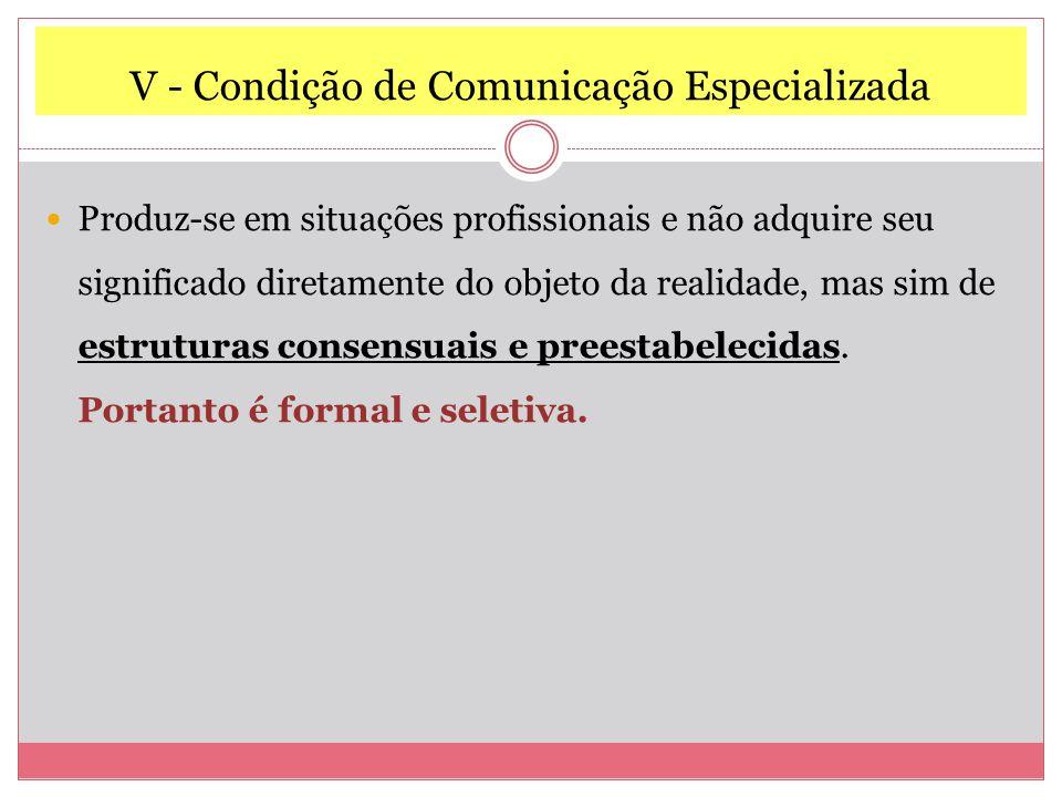 V - Condição de Comunicação Especializada