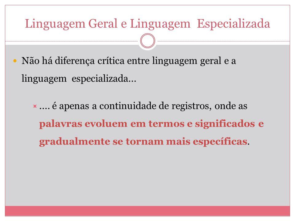 Linguagem Geral e Linguagem Especializada