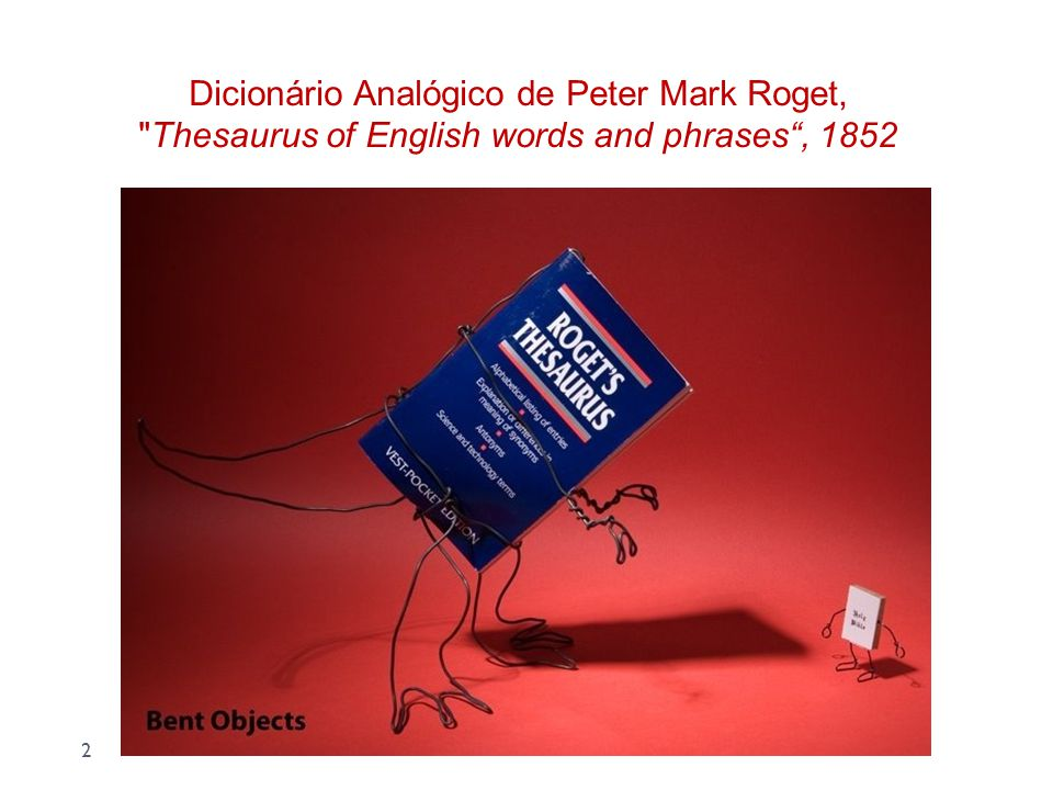 Dicionário Analógico de Peter Mark Roget, Thesaurus of English words and phrases , 1852