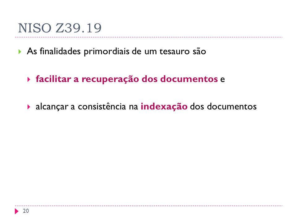 NISO Z39.19 As finalidades primordiais de um tesauro são