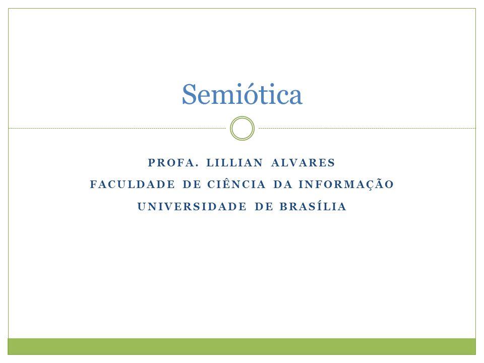 Faculdade de Ciência da Informação Universidade de Brasília