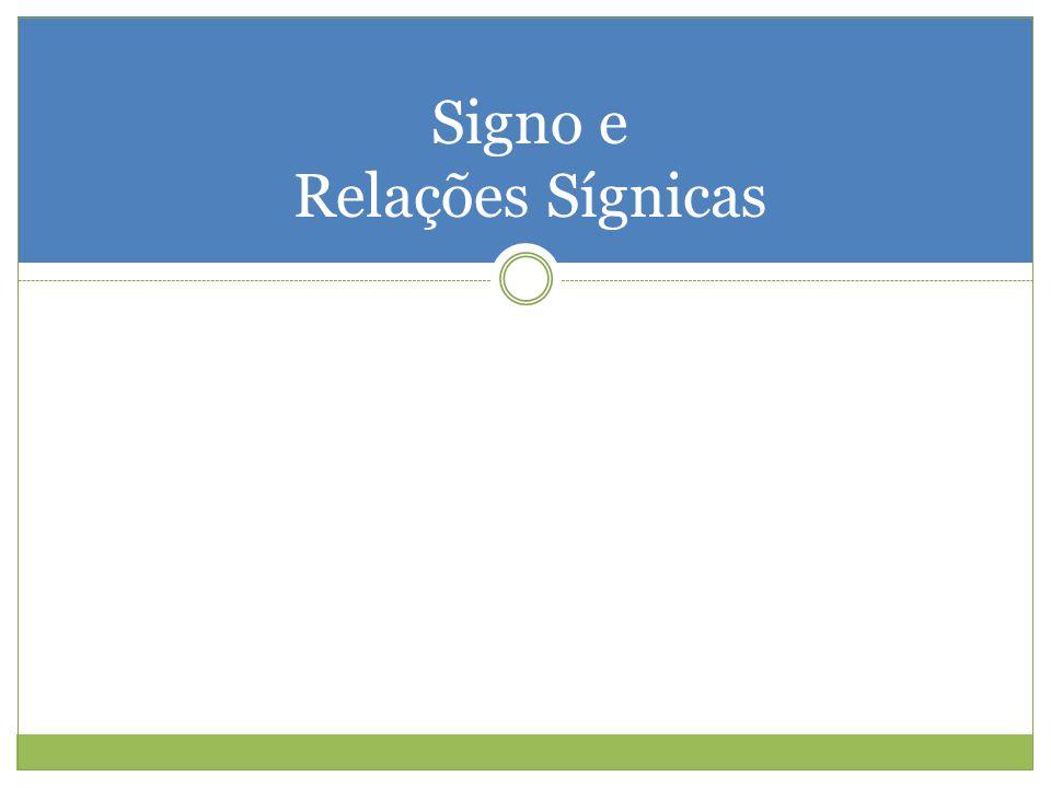 Signo e Relações Sígnicas