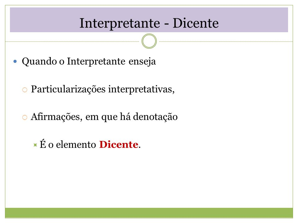 Interpretante - Dicente