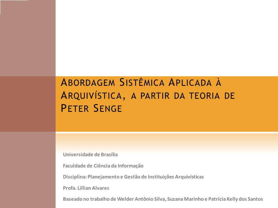 Abordagem Sistêmica Aplicada à Arquivística, a partir da teoria de Peter Senge