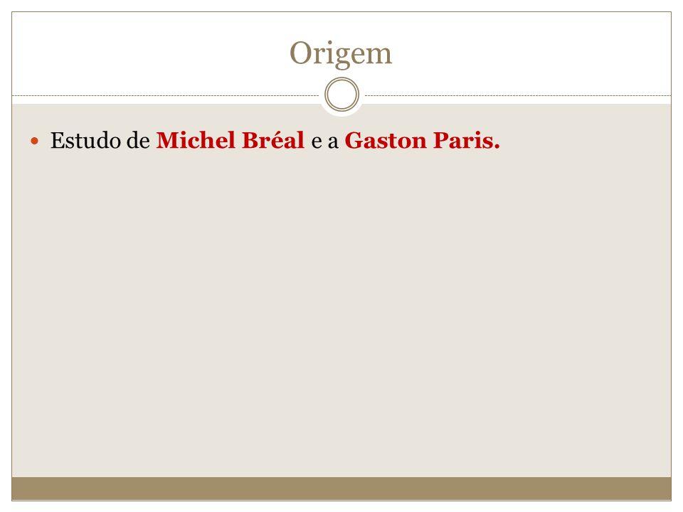 Origem Estudo de Michel Bréal e a Gaston Paris.