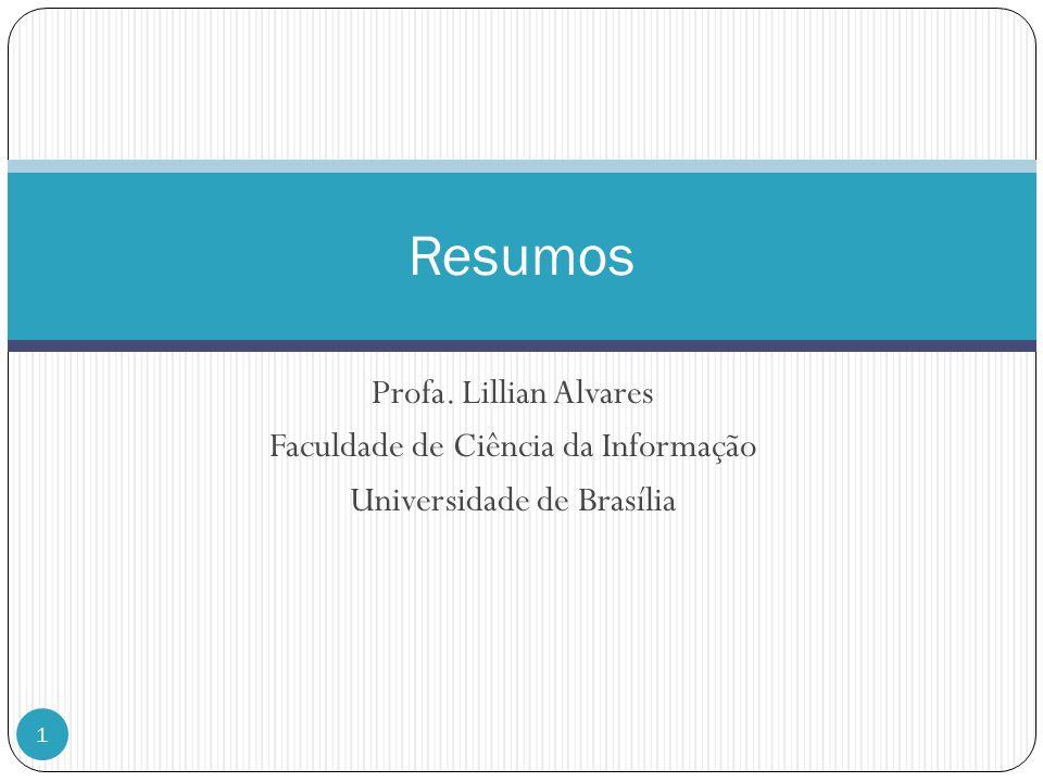 Resumos Profa. Lillian Alvares Faculdade de Ciência da Informação