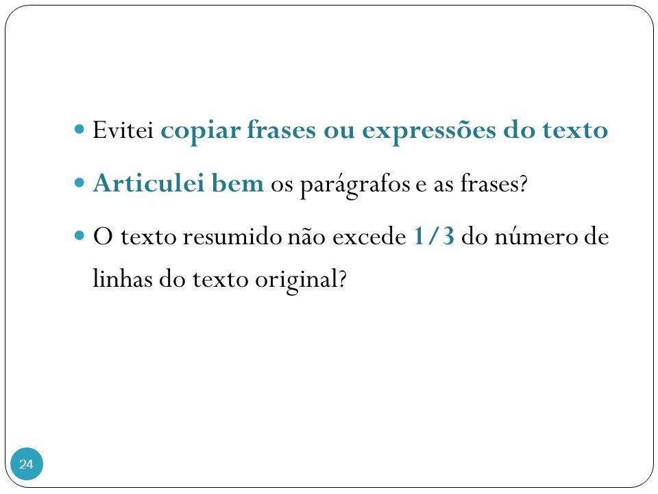Evitei copiar frases ou expressões do texto