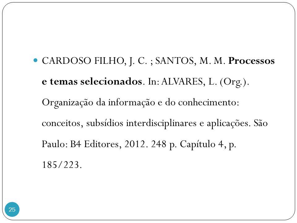 CARDOSO FILHO, J. C. ; SANTOS, M. M. Processos e temas selecionados
