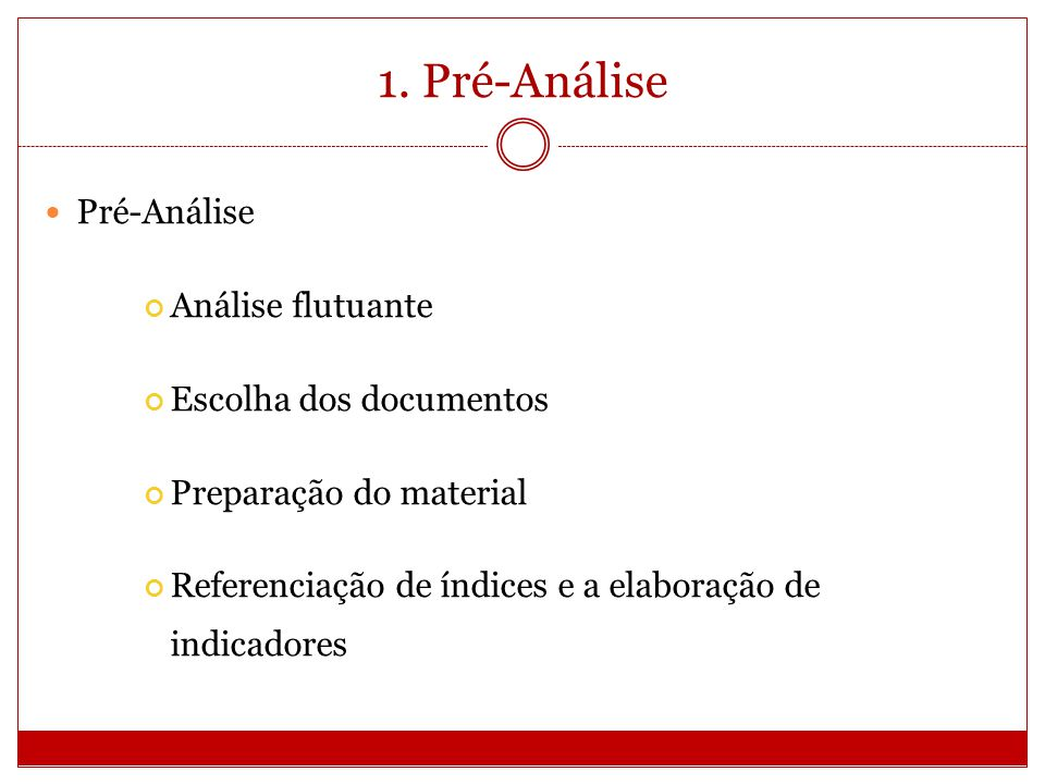 1. Pré-Análise Pré-Análise Análise flutuante Escolha dos documentos