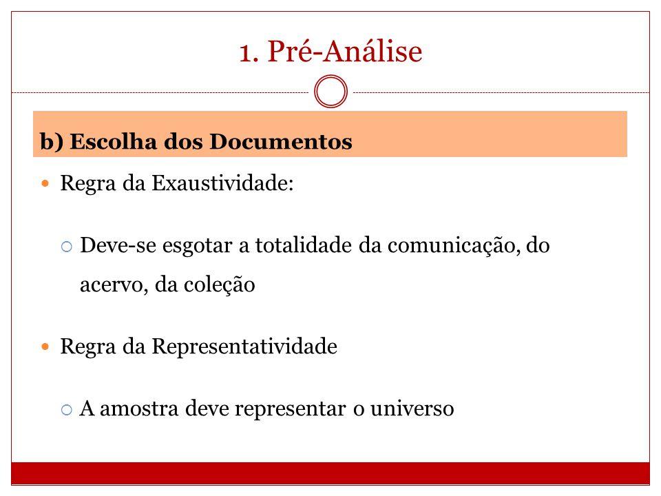 1. Pré-Análise b) Escolha dos Documentos Regra da Exaustividade:
