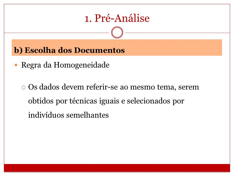 1. Pré-Análise b) Escolha dos Documentos Regra da Homogeneidade