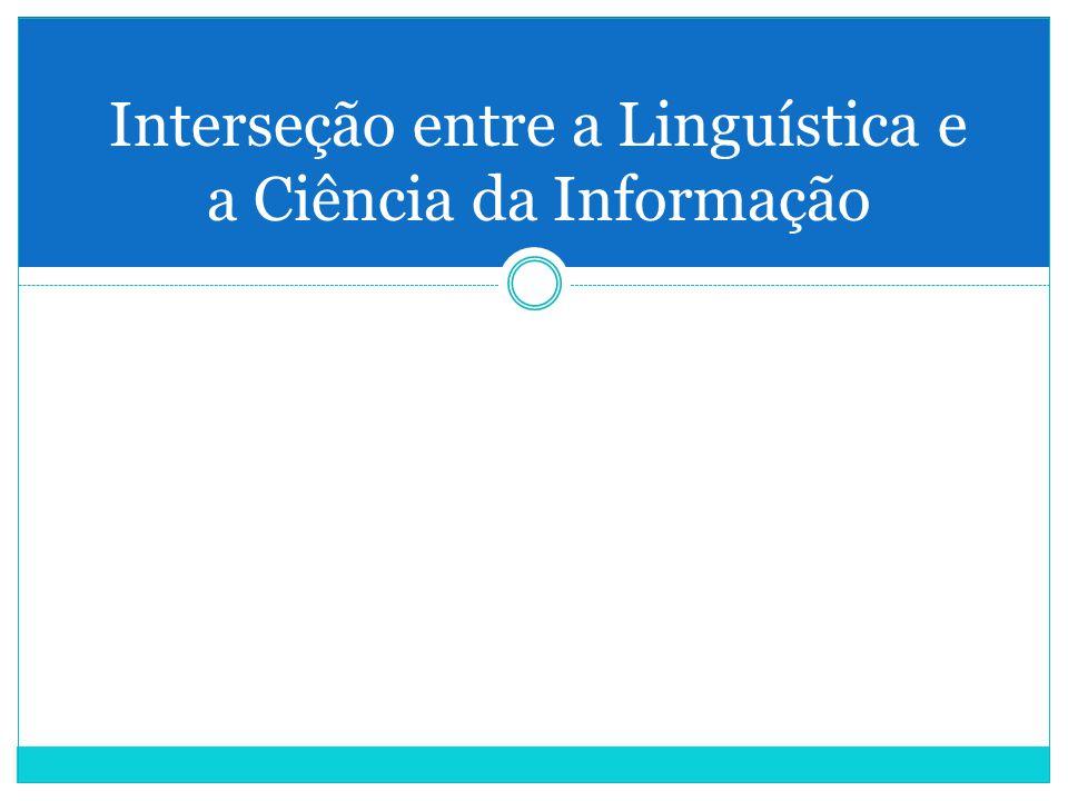 Interseção entre a Linguística e a Ciência da Informação