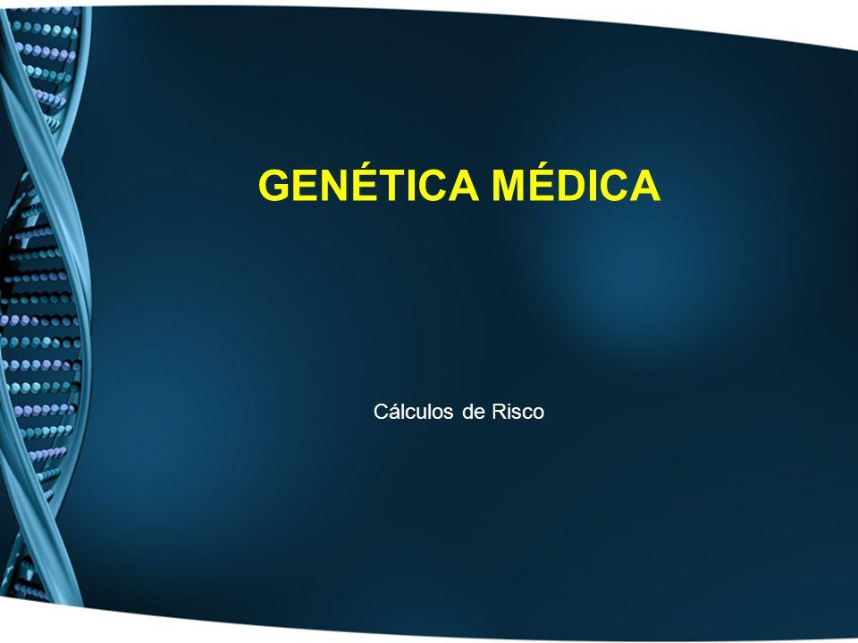 Genética Médica Cálculos de Risco