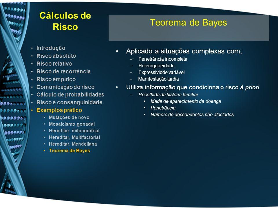Cálculos de Risco Teorema de Bayes Aplicado a situações complexas com;