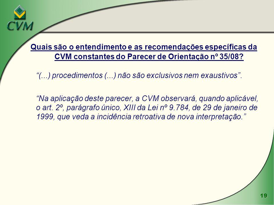 (...) procedimentos (...) não são exclusivos nem exaustivos .