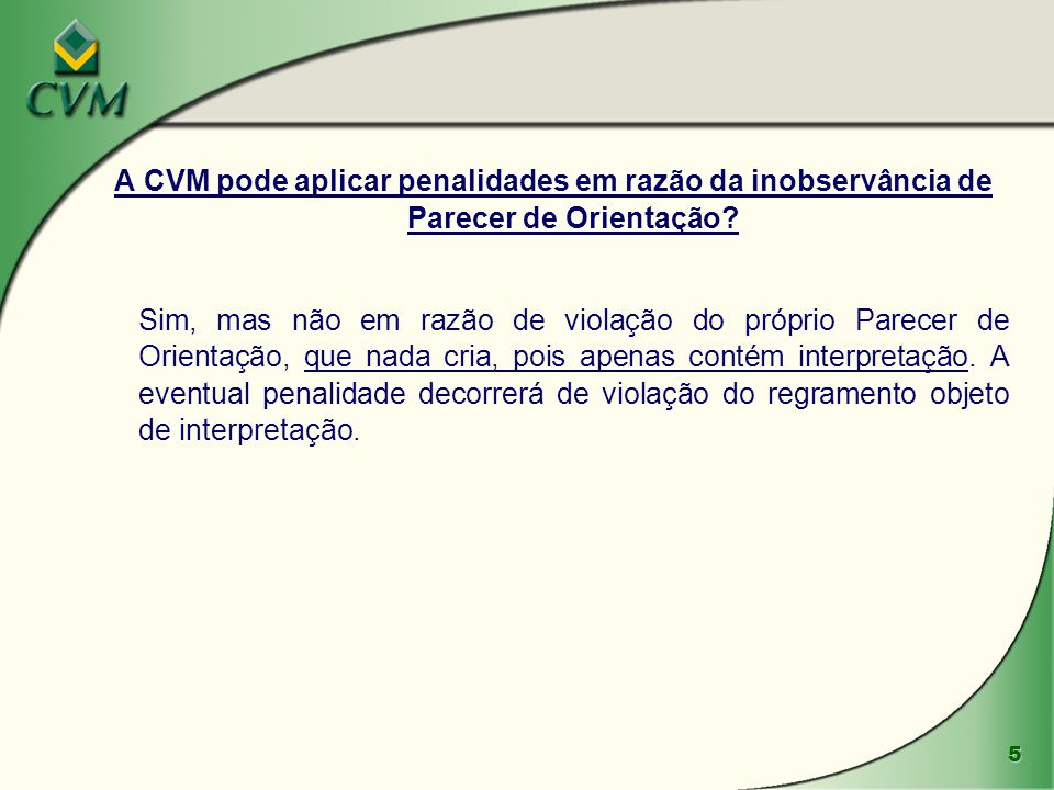 A CVM pode aplicar penalidades em razão da inobservância de Parecer de Orientação