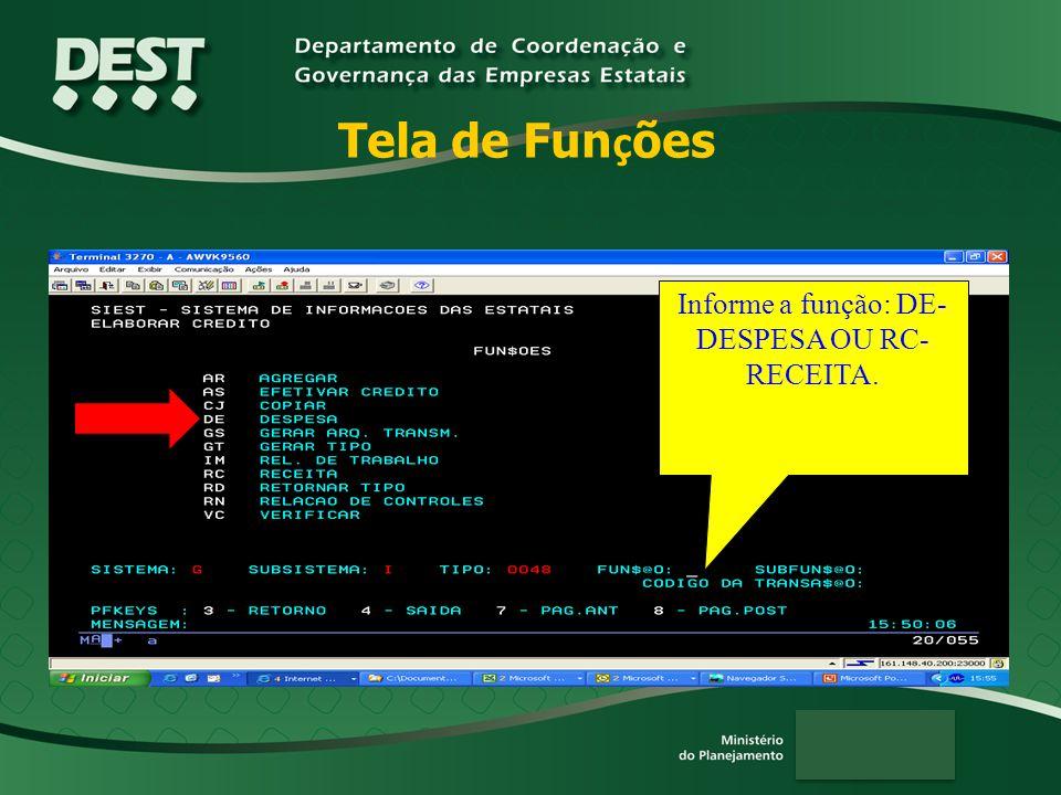 Informe a função: DE-DESPESA OU RC-RECEITA.