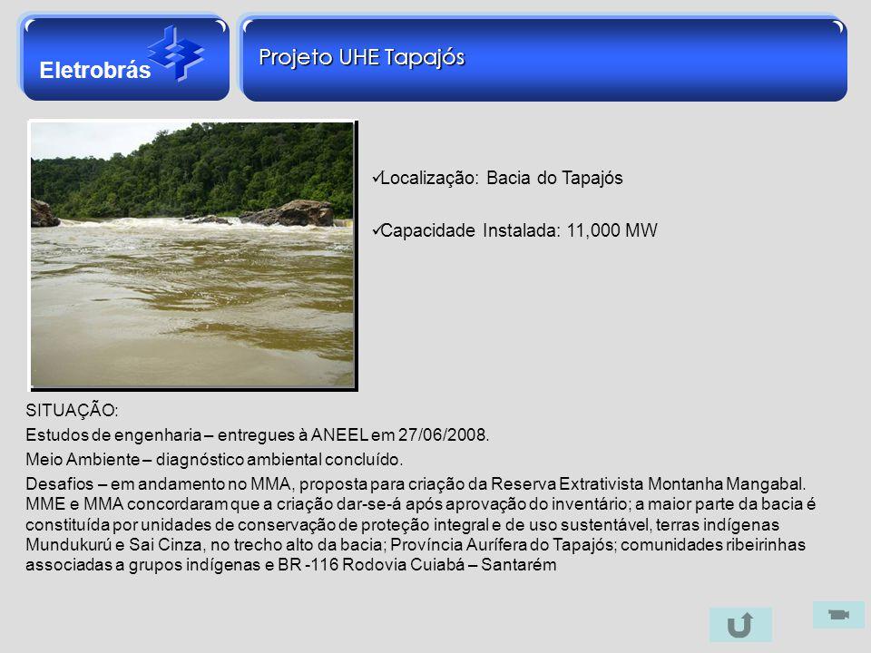 Projeto UHE Tapajós Localização: Bacia do Tapajós