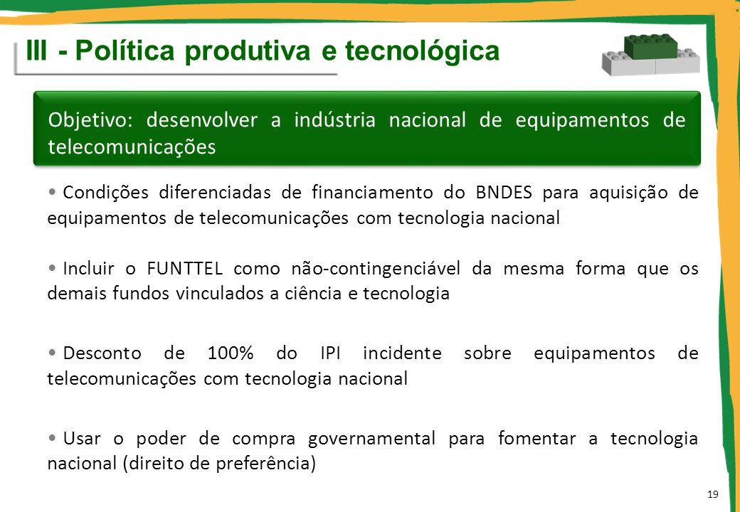 III - Política produtiva e tecnológica