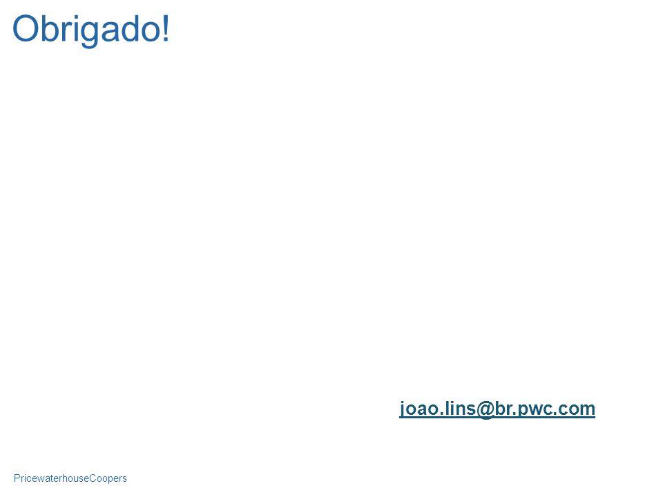 Obrigado! joao.lins@br.pwc.com