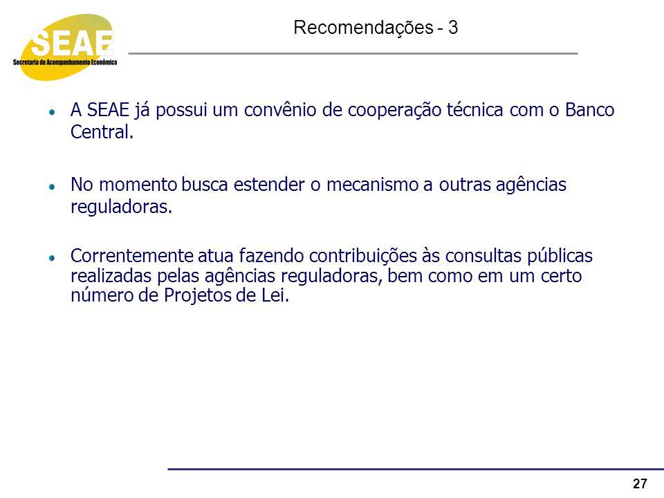 Recomendações - 3 A SEAE já possui um convênio de cooperação técnica com o Banco Central.