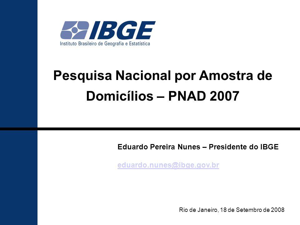 Pesquisa Nacional por Amostra de Domicílios – PNAD 2007