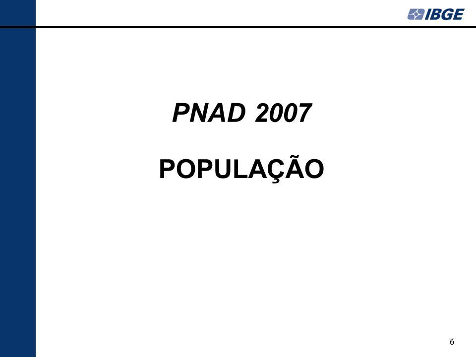 PNAD 2007 POPULAÇÃO 6 6
