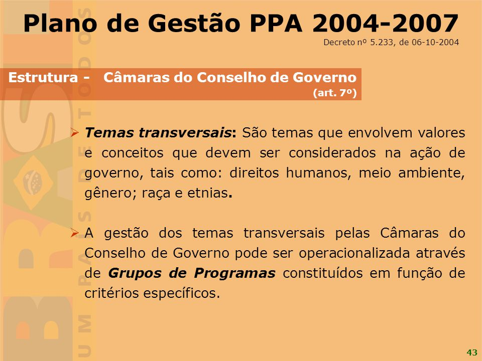 Plano de Gestão PPA 2004-2007 Decreto nº 5.233, de 06-10-2004. Estrutura - Câmaras do Conselho de Governo.