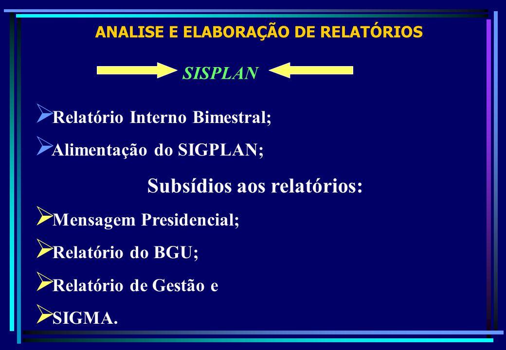 ANALISE E ELABORAÇÃO DE RELATÓRIOS Subsídios aos relatórios: