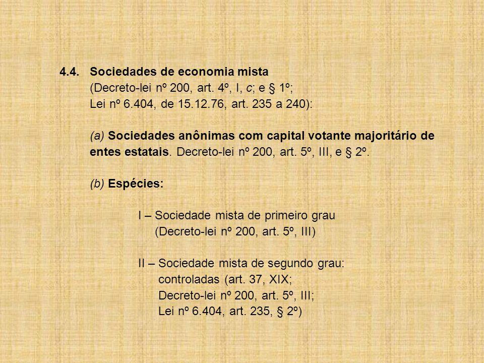 (Decreto-lei nº 200, art. 4º, I, c; e § 1º;