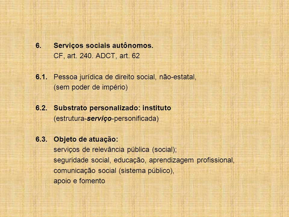 6. Serviços sociais autônomos.