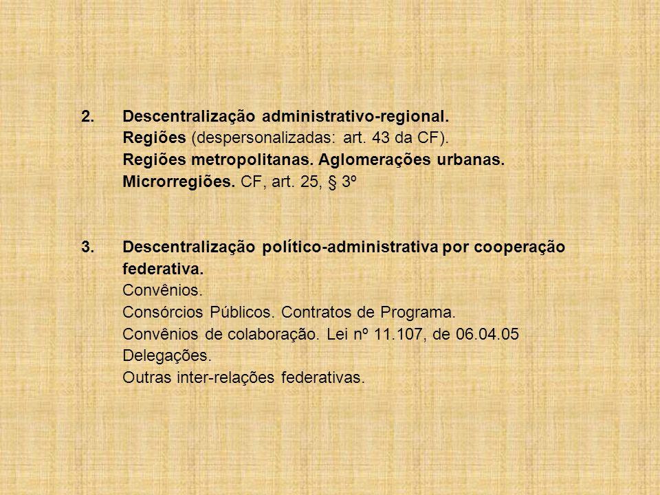 2. Descentralização administrativo-regional.