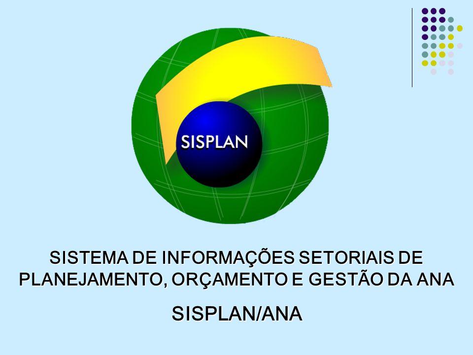 SISTEMA DE INFORMAÇÕES SETORIAIS DE PLANEJAMENTO, ORÇAMENTO E GESTÃO DA ANA