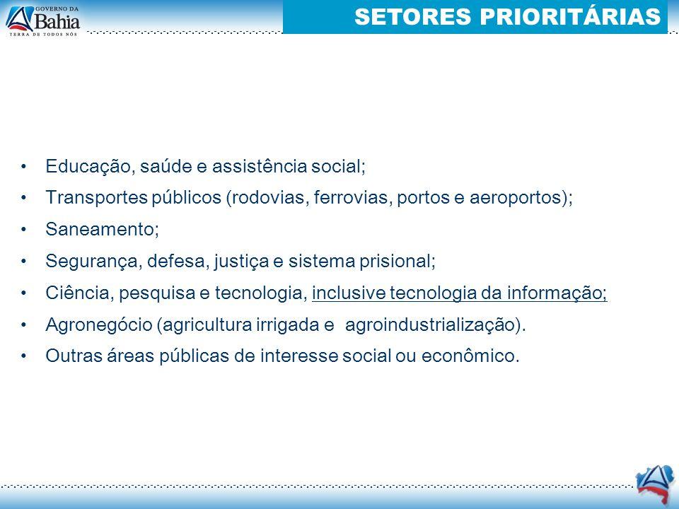 SETORES PRIORITÁRIAS Educação, saúde e assistência social;