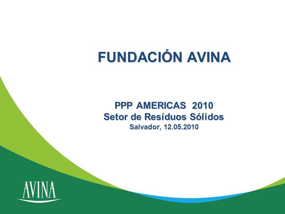 FUNDACIÓN AVINA PPP AMERICAS 2010 Setor de Resíduos Sólidos Salvador, 12.05.2010